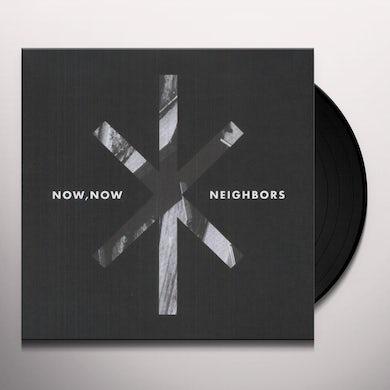 Now, Now NEIGHBORS: DELUXE Vinyl Record