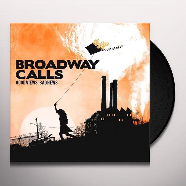 Broadway Calls GOOD VIEWS BAD NEWS Vinyl Record