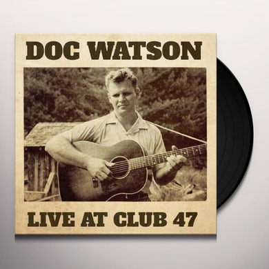 Doc Watson LIVE AT CLUB 47 Vinyl Record