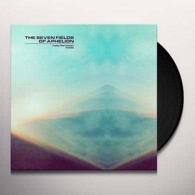 Seven Fields Of Aphelion KEEP THE OCEAN INSIDE Vinyl Record