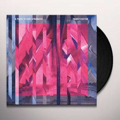 Place To Bury Strangers  TRANSFIXIATION Vinyl Record