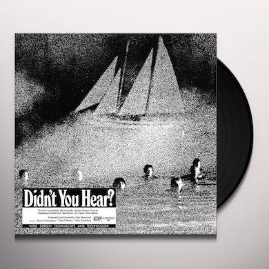 DIDN'T YOU HEAR? Vinyl Record