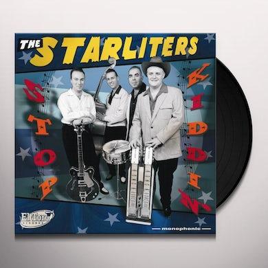 Starliters STOP KIDDIN Vinyl Record