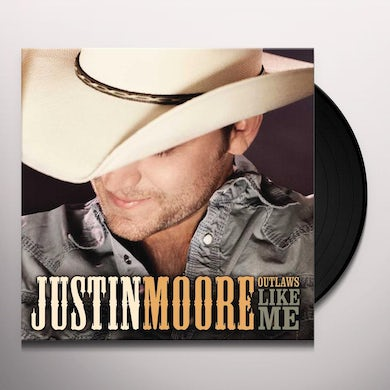 Justin Moore OUTLAWS LIKE ME Vinyl Record