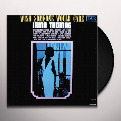 Irma Thomas WISH SOMEONE WOULD CARE Vinyl Record
